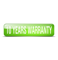 10 years warranty green square 3d realistic vector image