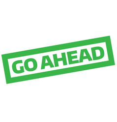 Go ahead stamp typographic stamp vector