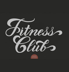 hand drawn lettering - fitness club elegant vector image