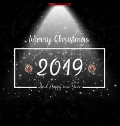 merry christmas and happy 2019 new year vector image