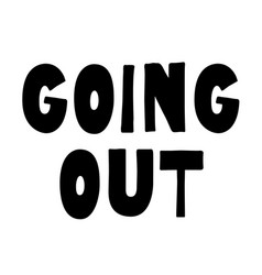 Going out stamp typographic stamp vector
