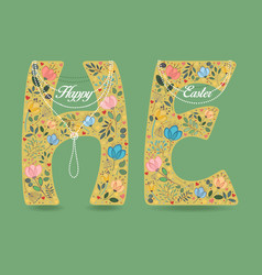 happy easter floral letters h and e with collars vector image