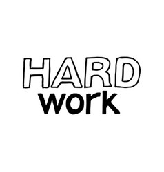 hard work - isolated hand drawn lettering vector image