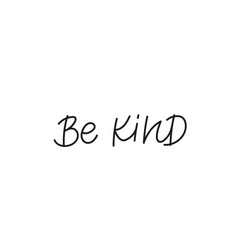 Be kind calligraphy quote simple lettering sign vector