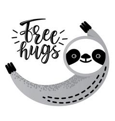 Cute sloth bear animal says free hugs vector