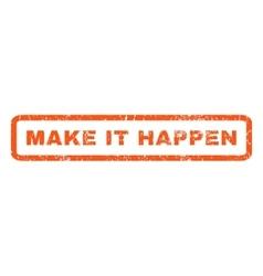 Make It Happen Rubber Stamp vector