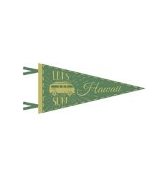 Hawaii pennant design Campsite flag design Retro vector image