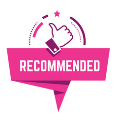 recommended sign with thumb up approval banner vector image