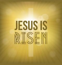 jesus is risen with cross vector image vector image