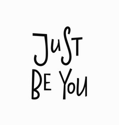 just be you t-shirt quote lettering vector image