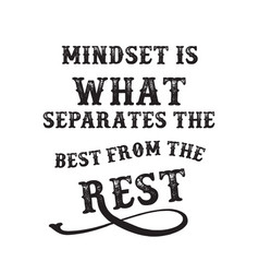 mindset is what separates best from rest vector image