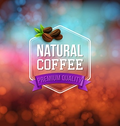 Natural coffee poster Typography design on a soft vector image