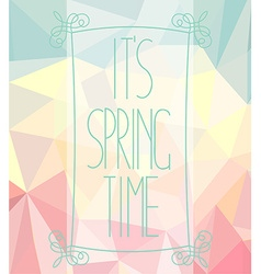 Its spring time on a polygonal background vector