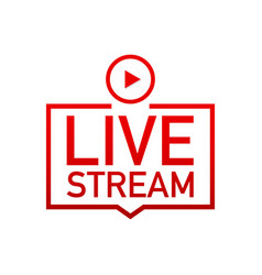 live stream label on white background vector image
