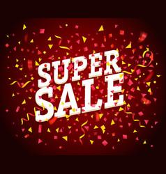 super sale concept sale banner with color confetti vector image