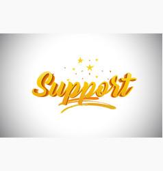 Support golden yellow word text with handwritten vector