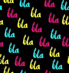 BLA BLA BLA colored pattern vector image