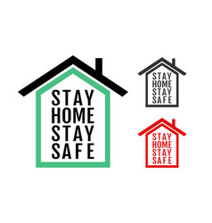 Icon house with text stay home stay safe vector