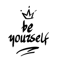 Be yourself Handwritten text vector image