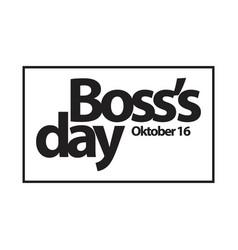 Bosss day template design vector