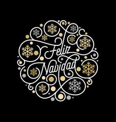 feliz navidad spanish merry christmas calligraphy vector image