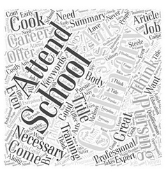 Why Attend Culinary School Word Cloud Concept vector