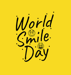 world smile day lettering design on yellow vector image