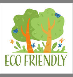 eco friendly plants and production forest vector image