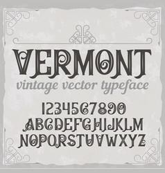 Vintage label typeface called vermont vector