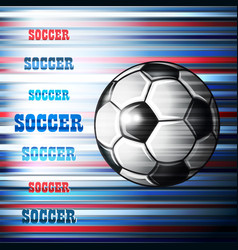 soccer ball on abstract colorful background vector image