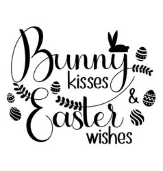 Bunny kisses and easter wishes lettering vector