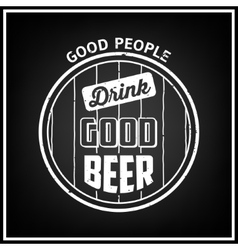 Quote Typographical Background Vintage beer vector image