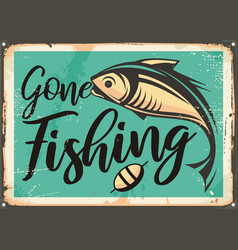 gone fishing vintage decorative sign template vector image