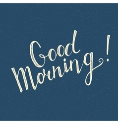 Good Morning handwritten lettering vector image