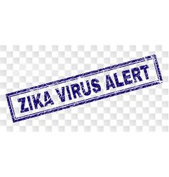 scratched zika virus alert rectangle stamp vector image
