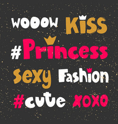 Wow kiss princess sexy fashion cute xoxo vector