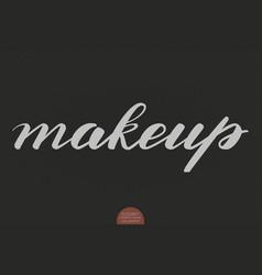 Hand drawn lettering - makeup elegant modern vector