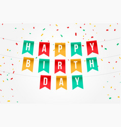 Happy birthday flag banner with falling confetti vector