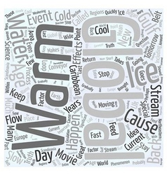Could Global Warming Cause A New Ice Age Word vector image