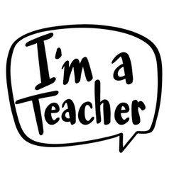 word expression for i am a teacher vector image