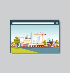 construction site with cranes in web browser vector image