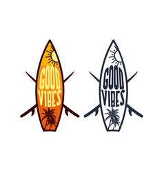 good vibes surfboard design surfing t shirt vector image