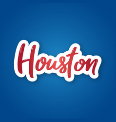 houston - hand drawn lettering name of usa city vector image