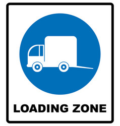 Loading zone sign isolated on vector