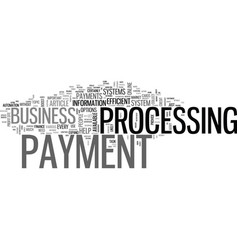 Why do you need a payment processor text word vector