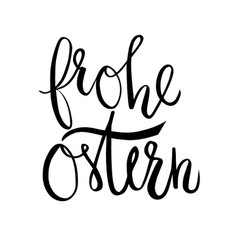 frohe ostern greeting in lettering vector image