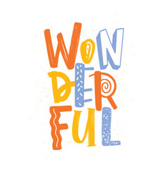 Wonderful word written with letters different vector