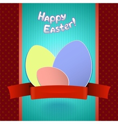 Easter retro card with paper eggs and ribbon for vector image