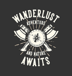 T-shirt design slogan typography with compass vector
