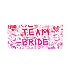 Bachelorette party team bride text doodle style vector
